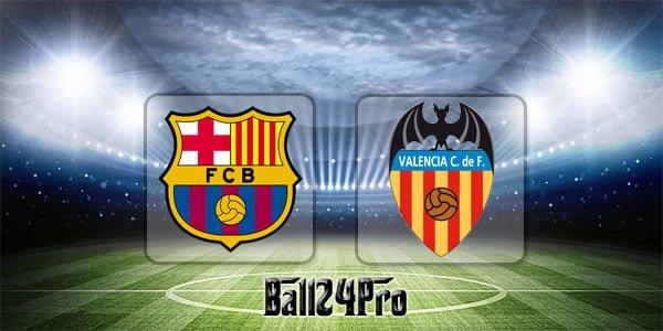 ดูบอลย้อนหลัง ลาลีกา บาร์เซโลน่า vs บาเลนเซีย 14-4-2018
