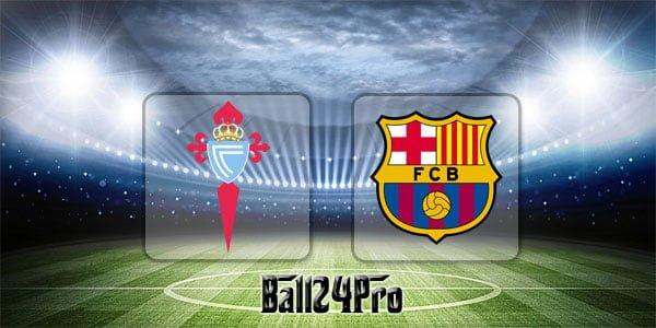 ดูบอลย้อนหลัง ลาลีกา เซลต้า บีโก้ vs บาร์เซโลน่า 17-4-2018