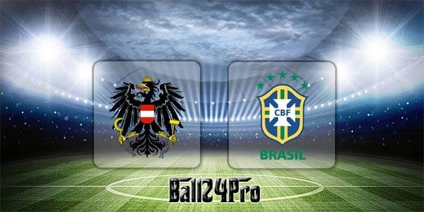 ดูบอลย้อนหลัง กระชับมิตร ออสเตรีย vs บราซิล 10-6-2018