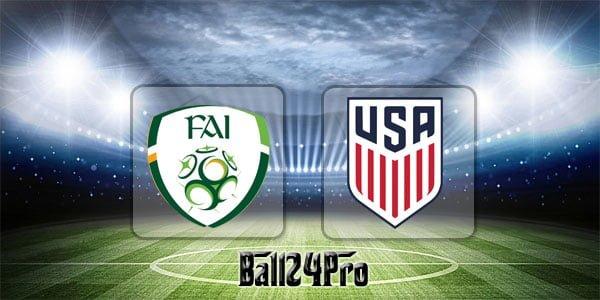 ดูบอลย้อนหลัง กระชับมิตร ไอร์แลนด์ vs สหรัฐอเมริกา 2-6-2018